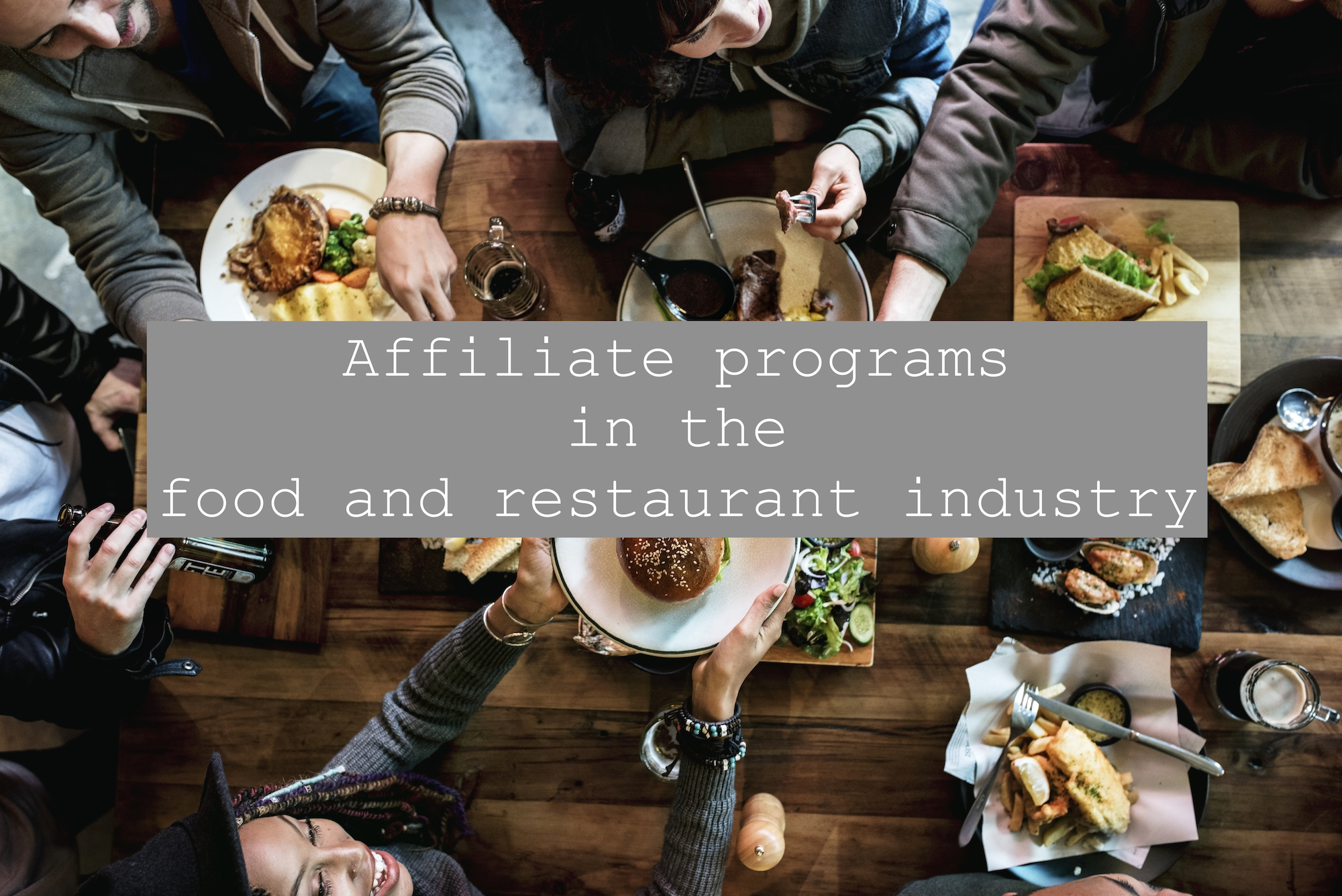 Affiliate programs in the food and restaurant industry